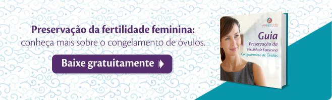 Preservação da Fertilidade Feminina